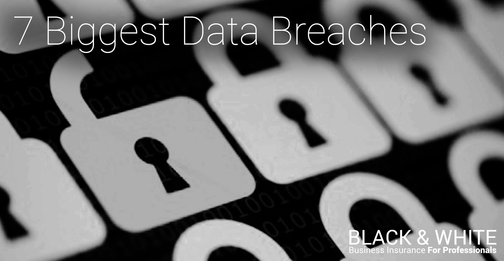 7 of the world's biggest data breaches | Black and White Insurance