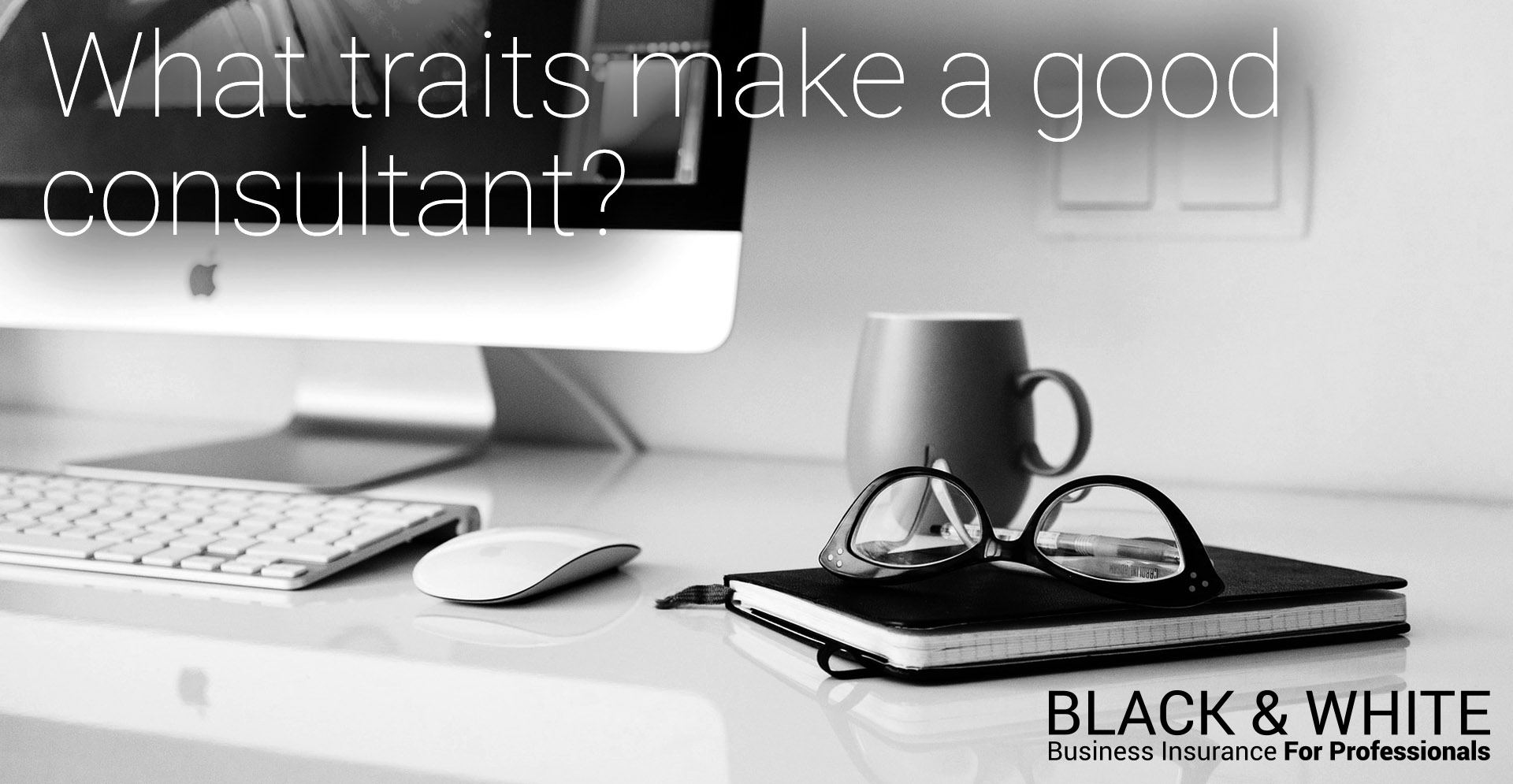 good consultant | Black and White Insurance