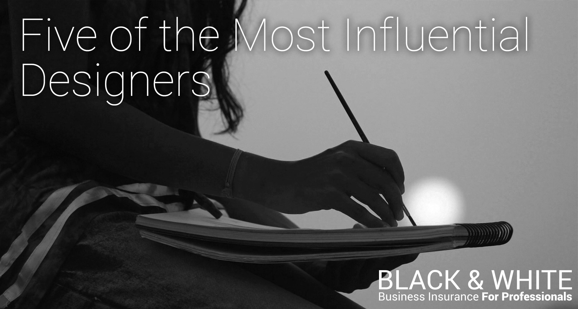 Five Of The Most Influential Designers Black And White Insurance View Larger Image Top