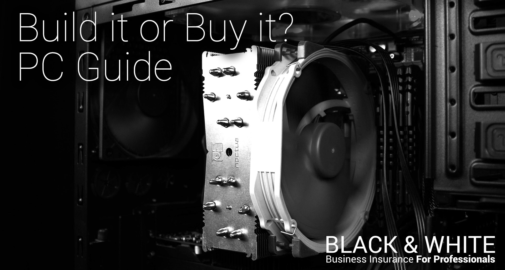 Build or Buy PC | Black and White Insurance